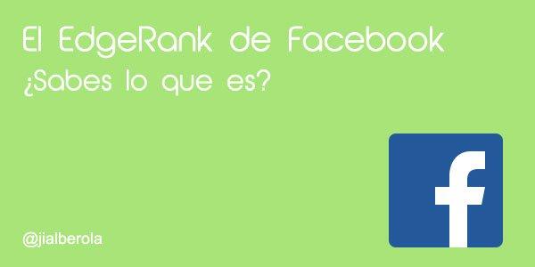 No se qué es el EdgeRank de Facebook