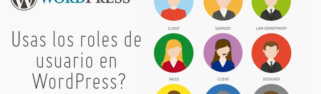 Roles WordPress. Crea tu equipo
