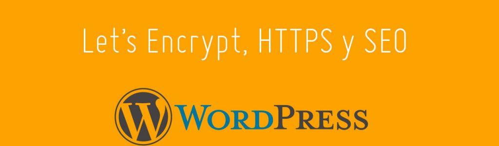 Let's Encrypt, HTTPS y SEO en WordPress